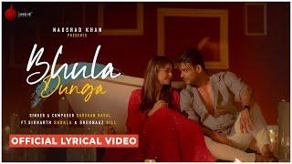 Bhula Dunga - Darshan Raval | Official Lyrical Video | Sidharth Shukla | Shehnaaz Gill | Indie Music