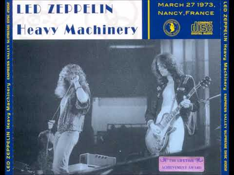Led Zeppelin - Heavy Machinery 27/03/73 Live Nancy