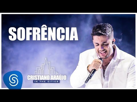 Cristiano Araújo - Sofrência - DVD in The Cities [Vídeo Oficial]