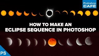 Assemble an ECLIPSE SEQUENCE in PHOTOSHOP   Compositing 2017 solar eclipse + lunar eclipses