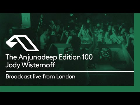 The Anjunadeep Edition 100 (Part Three) with Jody Wisternoff - Live from London