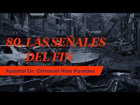 Las Señales del Fin - Apóstol Dr. Othoniel Ríos Paredes
