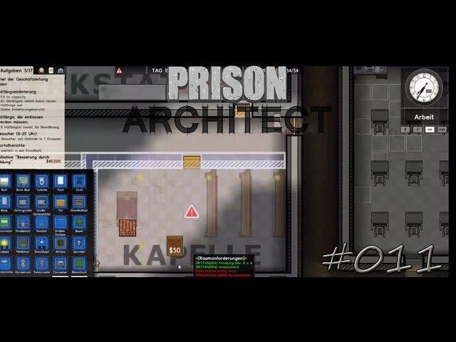 Let's Play Prison Architect | Werkstatt,Kapelle und Randale | Folge #011