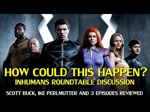 Marvel's Inhumans: How it Ended Up a Mess (Roundtable Discussion)