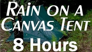 Rain on a Tent Sounds : 8 Hour Long Relaxing Sounds for Sleep