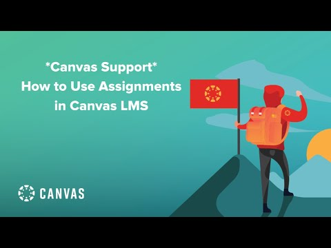 Canvas Support: How To Use Assignments In Canvas LMS