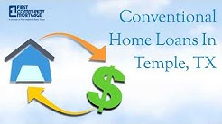 Conventional Home Loans in Temple, TX