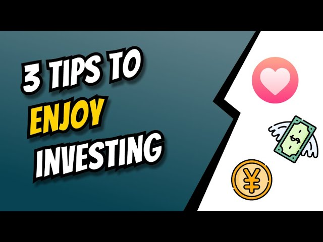 Beginner's Guide : 3 Tips To Enjoy Investing and Stop Losing Money