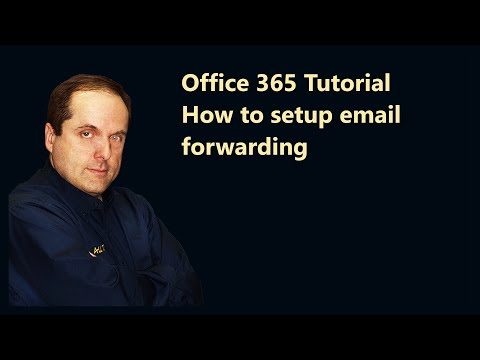 Office 365 Tutorial  How To Setup Email Forwarding