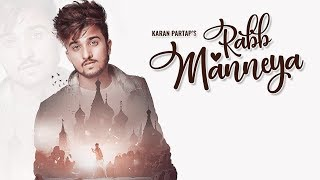 New Punjabi Songs 2018 | RABB MANNEYA (Official ) KARAN PARTAP | Latest Punjabi Songs 2018