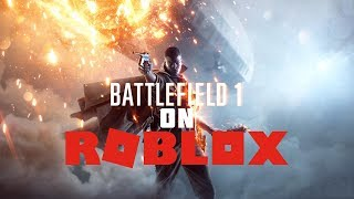 Battlefield 1 trailer on roblox