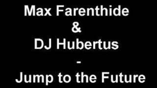 Max Farenthide & DJ Hubertus - Jump to the Future thumbnail