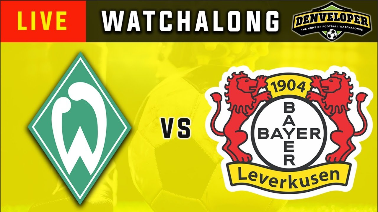 ⚽WERDER BREMEN vs BAYER LEVERKUSEN - Live Football Watchalong - Bundesliga  ?