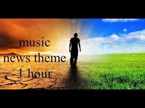 music - news theme (1 hour )