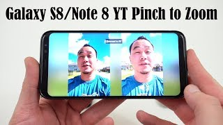 Galaxy S8 and Note 8 Pinch to Zoom Youtube Feature!