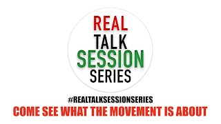 Welcome to the Real Talk Session Series! #RealTalkSessionSeries