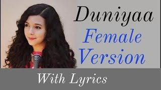 Duniya (Lyrics) - Female Version / Cover By Shreya Karmakar, Akhil, Kriti Sanon, Dhvani B