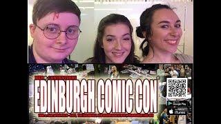 Edinburgh Comic Con 2018 Vlog Saturday only