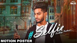 Selfie (Motion Poster) Kuldeep Rathorr | Releasing on 29th April | White Hill Music