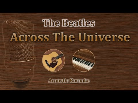 Across The Universe - The Beatles (Acoustic Karaoke)