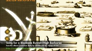 Song for a Blockade Runner - from Cracksman Betty, by CRIME and the Forces of Evil