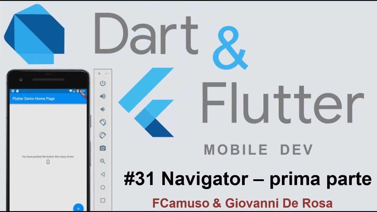 Dart & Flutter ITA 31: Flutter, Navigator - prima parte
