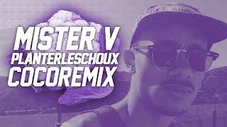 MISTER V - PLANTER LES CHOUX (COCO REMIX) thumbnail