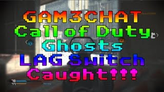 GAM3CHAT Call Of Duty Ghosts Xbox One LAG SWITCH Caught