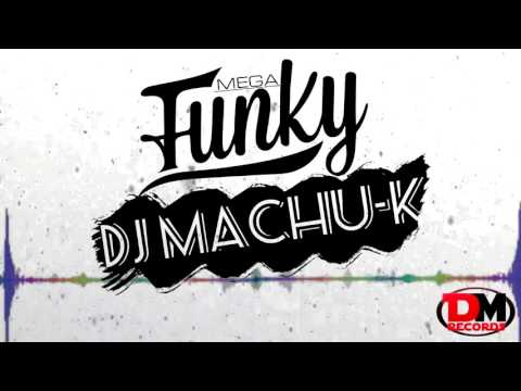 MEGA FUNKY - DJ MACHU-K (DM RECORDS)