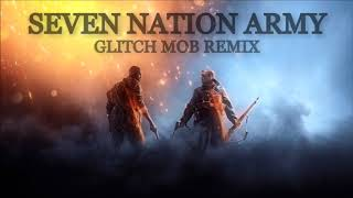 Seven Nation Army (Glitchmob Remix) 1 HOUR VERSION