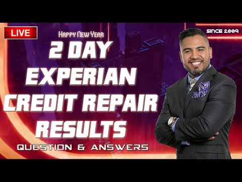 How to get fast Credit Repair Results 2 Day  EXPERIAN , HAPPY NEW YEAR, Question & Answers LIVE