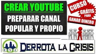 3- Crear Canal YOUTUBE para CONSEGUIR MUCHOS SUSCRIPTORES, Likes y Referidos | Curso DerrotalaCrisis