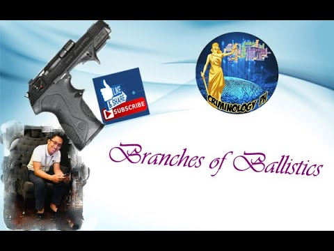 What Are The Branches Of Ballistics (Forensic Ballistics Part 2) Criminology PH