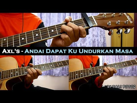 Axl's -  Andai Dapat Ku Undurkan Masa (Instrumental/Full Acoustic/Guitar Cover)