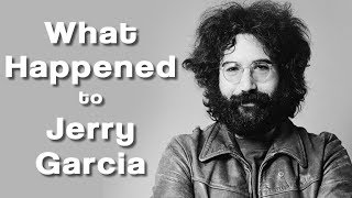 what happened to jerry garcia?
