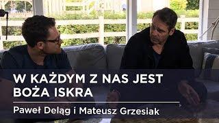 W każdym z nas jest Boża iskra - Paweł Deląg i Mateusz Grzesiak - wywiad #27