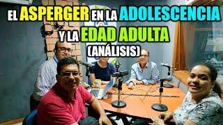 EL ASPERGER EN LA ADOLESCENCIA Y EDAD ADULTA (ANÁLISIS Y TESTIMONIOS)