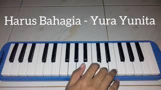 Harus Bahagia - Yura Yunita ~~ Pianika Cover - Tika Dewi Indriani