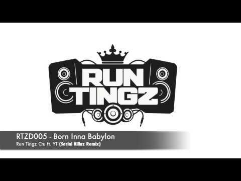 Born Inna Babylon ft. YT (Serial Killaz Remix)