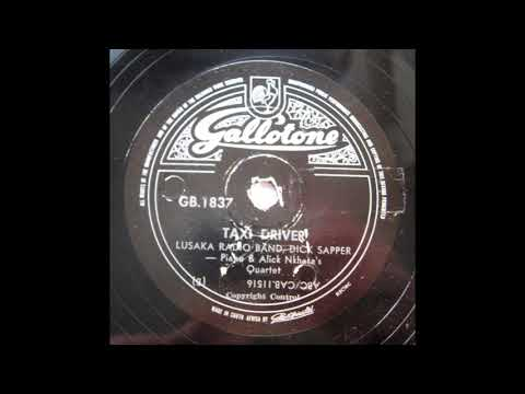 Dick Sapper & The Lusaka Radio Band - Taxi Driver/Kalindawalo Ni Mfumu (Full 78)