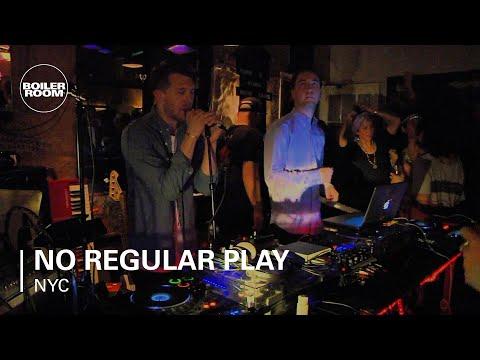 No Regular Play Boiler Room NYC Live Show