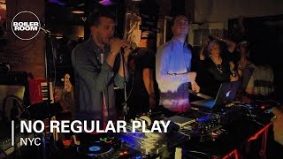 No Regular Play Boiler Room NYC Live Show