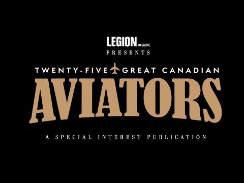 Legion Magazine | Twenty - Five Great Canadian Aviators