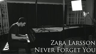 Zara Larsson & MNEK - Never Forget You (Piano Cover)