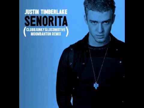 Justin Timberlake - Senorita (ClubbJunky x LocoMotive ...