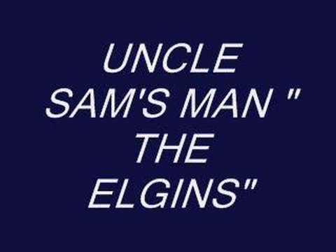 The Elgins - Uncle Sam's Man