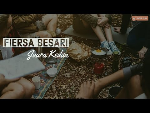 FIERSA BESARI - Juara Kedua | Unofficial Lyric Music