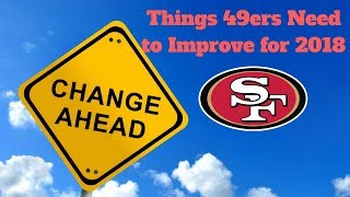 Things the 49ers Need to Improve for 2018