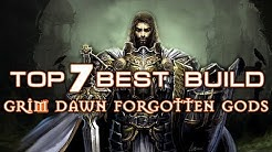 Grim Dawn TOP7 BUILDS in Forgotten Gods: Conjurer, Mage Hunter, Elementalist, Infiltrator, Warlord