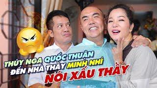 Thuý Nga Quốc Thuận đến nhà Thầy Minh Nhí nói xấu Thầy | Thúy Nga Official
